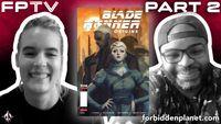 [FPTV: K. Perkins & Mellow Brown Return For More Blade Runner: Origins (Part Two) (Product Image)]