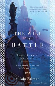 [Terra Ignota: Book 3: The Will To Battle (Signed Edition) (Product Image)]