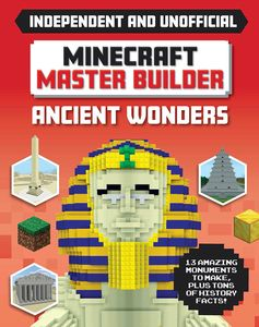 [Minecraft: Master Builder: Independent & Unofficial: Ancient Wonders (Product Image)]