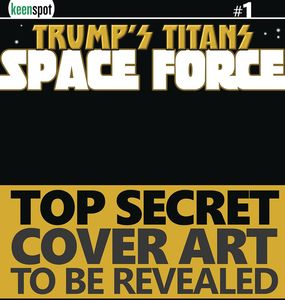 [Trumps Titans: Space Force #1 (Cover C Action Figure Variant) (Product Image)]