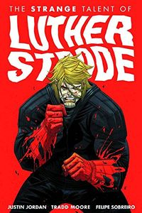[The Strange Talent Of Luther Strode: Volume 1 (Signed Edition) (Product Image)]