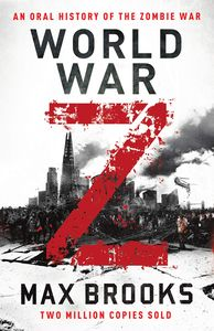 [World War Z: An Oral History Of The Zombie War (Product Image)]