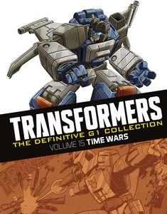 [Transformers: Definitive G1 Collection: Volume 62: Time Wars (Product Image)]