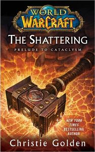 [World Of Warcraft: The Shattering: Book One of Cataclysm (Product Image)]