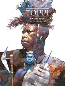 [The Collected Toppi: Volume 4: The Cradle Of Life (Hardcover) (Product Image)]