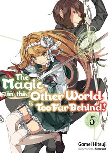 [The Magic In This Other World Is Too Far Behind: Volume 5 (Product Image)]