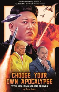[Choose Your Own Apocalypse With Kim Jong-Un & Friends (Hardcover) (Product Image)]