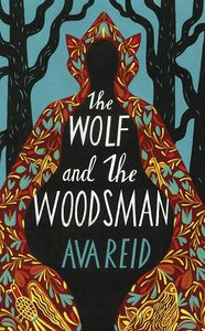 [The Wolf & The Woodsman (Hardcover) (Product Image)]
