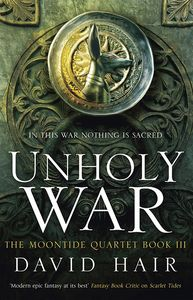 [The Moontide Quartet: Book 3: Unholy War (Product Image)]