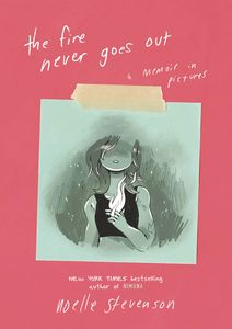 [Fire Never Goes Out: A Memoir In Pictures (Hardcover) (Product Image)]
