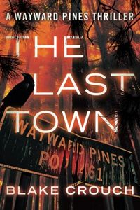 [Wayward Pines: Book 3: The Last Town (Product Image)]