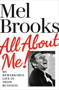 [Mel Brooks: All About Me!: My Remarkable Life in Show Business (Hardcover) (Product Image)]