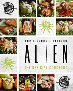 [Alien: The Official Cookbook (Hardcover) (Product Image)]