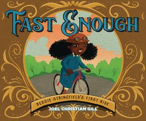 [Fast Enough: Bessie Stringfield's First Ride (Story Book Hardcover) (Product Image)]