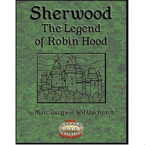 [Sherwood: The Legend Of Robin Hood: Savage Worlds (Product Image)]