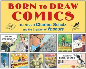 [Born To Draw Comics: The Story Of Charles Schulz (Hardcover) (Product Image)]