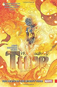 [Mighty Thor: Volume 5: Death Of The Mighty Thor (Product Image)]