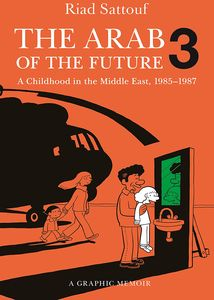 [The Arab Of The Future: Volume 3: A Childhood in the Middle East, 1985-1987 (Product Image)]