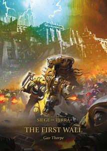 [Warhammer: The Horus Heresy: The First Wall (Hardcover) (Product Image)]