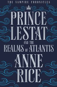 [The Vampire Chronicles: Book 12: Prince Lestat & The Realms Of Atlantis (Hardcover) (Product Image)]
