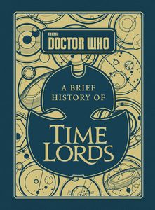 [Doctor Who: A Brief History Of Time Lords (Hardcover) (Product Image)]