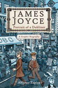 [James Joyce: Portrait Of A Dubliner: A Graphic Biography (Product Image)]