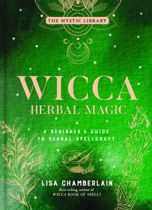 [Wicca Herbal Magic: Volume 5: A Beginner's Guide to Herbal Spellcraft (Hardcover) (Product Image)]