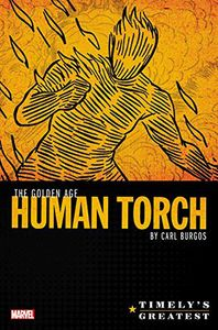 [Timely's Greatest: he Golden Age Human Torch: By Burgos: Omnibus (Hardcover) (Product Image)]