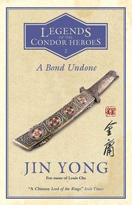 [Legends Of The Condor Heroes: Book 2: A Bond Undone (Hardcover) (Product Image)]