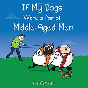 [If My Dogs Were A Pair Of Middle-Aged Men (Product Image)]