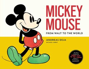 [Mickey Mouse: From Walt to the World (Hardcover) (Product Image)]