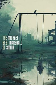 [The Best Of Michael Marshall Smith (Hardcover) (Product Image)]