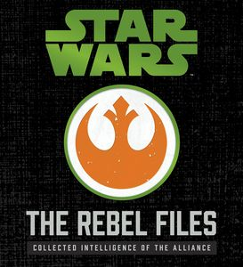 [Star Wars: The Rebel Files (Deluxe Hardcover) (Product Image)]