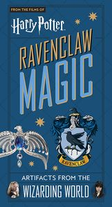 [Harry Potter: Ravenclaw Magic: Artifacts From The Wizarding World (Hardcover) (Product Image)]