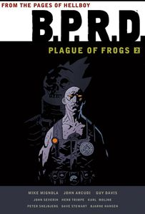 [B.P.R.D.: Plague Of Frogs: Volume 2 (Product Image)]