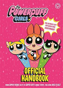 [The Powerpuff Girls: Official Handbook (Hardcover) (Product Image)]