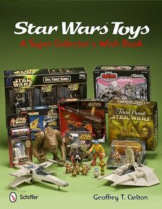 [Star Wars Toys: A Super Collector's Wish Book (Hardcover) (Product Image)]