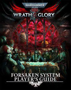 [Warhammer 40k: Wrath & Glory: RPG Rulebook: Forsaken System Player's Guide (Product Image)]