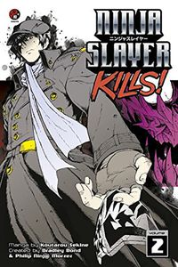 [Ninja Slayer Kills!: Volume 2 (Product Image)]