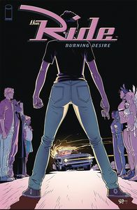 [The Ride: Burning Desire #1 (Cover B Hillyard) (Product Image)]
