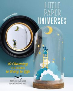 [Little Paper Universes: 10 Charming 3-D Scenes To Bring To Life (Product Image)]