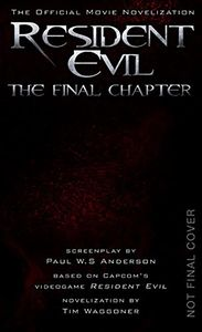 [Resident Evil: The The Final Chapter: Movie Novelisation (Product Image)]