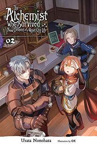 [The Alchemist Who Survived Now Dreams of a Quiet City Life: Volume 2 (Light Novel) (Product Image)]