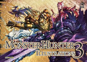 [Monster Hunter: Illustrations 3 (Hardcover) (Product Image)]