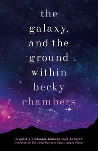 [Wayfarers: Book 4: The Galaxy & The Ground Within (Hardcover) (Product Image)]