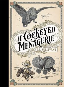 [Cockeyed Menagerie: The Drawings Of T.S. Sullivant (Hardcover) (Product Image)]