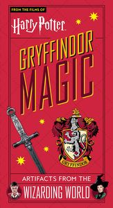 [Harry Potter: Gryffindor Magic: Artifacts From The Wizarding World (Hardcover) (Product Image)]
