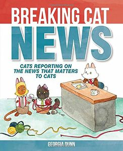 [Breaking Cat News: Cats Reporting On The News That Matters To Cats (Product Image)]