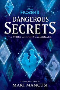 [Frozen 2: Dangerous Secrets: The Story Of Iduna & Agnarr (Hardcover) (Product Image)]