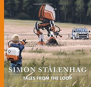 [Tales From The Loop (Hardcover) (Product Image)]